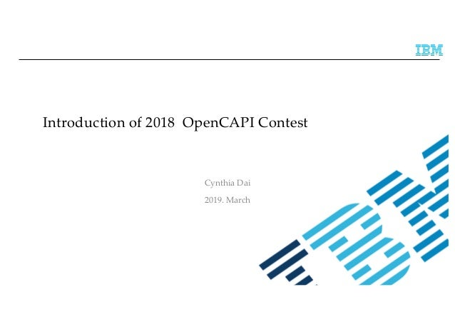 Introduction of 2018 OpenCAPI Contest Cynthia Dai 2019. March