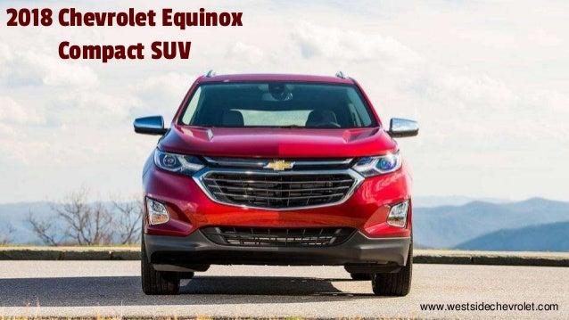 2018 Chevrolet Equinox Compact SUV www.westsidechevrolet.com