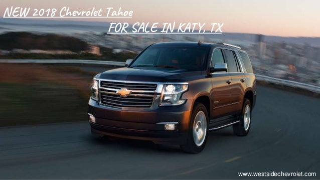 Bold And Stylish 2018 Chevy Tahoe Full Size Suv For Sale In