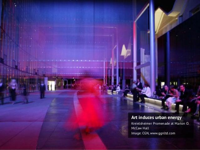Art induces urban energy Kreielsheimer Promenade at Marion O. McCaw Hall Image: CGN, www.ggnltd.com