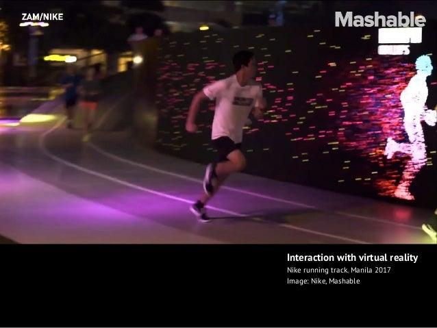 Interaction with virtual reality Nike running track. Manila 2017 Image: Nike, Mashable