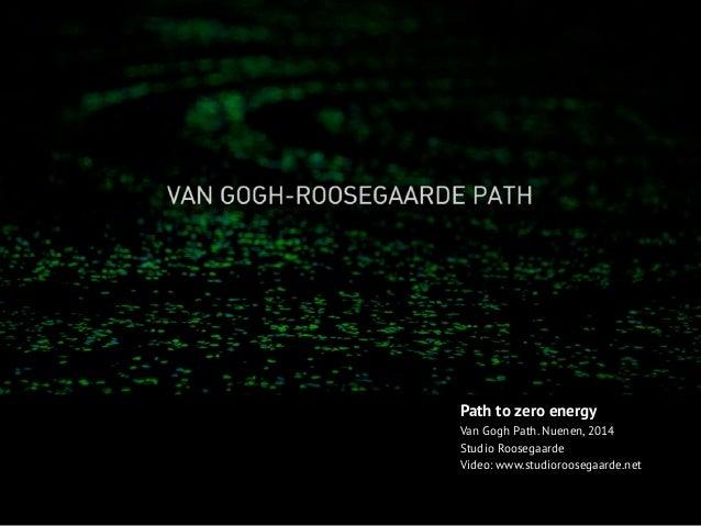 Path to zero energy Van Gogh Path. Nuenen, 2014 Studio Roosegaarde Video: www.studioroosegaarde.net