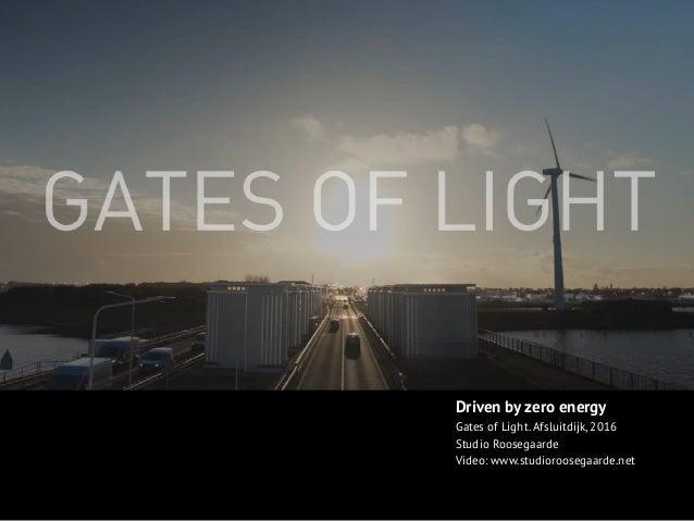Driven by zero energy Gates of Light. Afsluitdijk, 2016 Studio Roosegaarde Video: www.studioroosegaarde.net