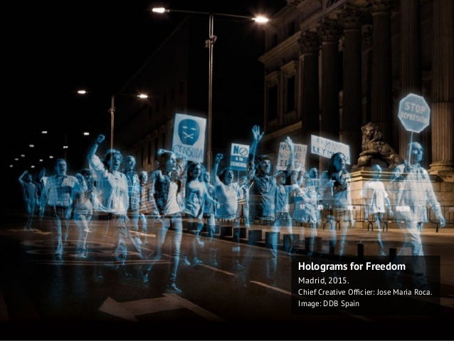 Holograms for Freedom Madrid, 2015. Chief Creative Officier: Jose Maria Roca. Image: DDB Spain