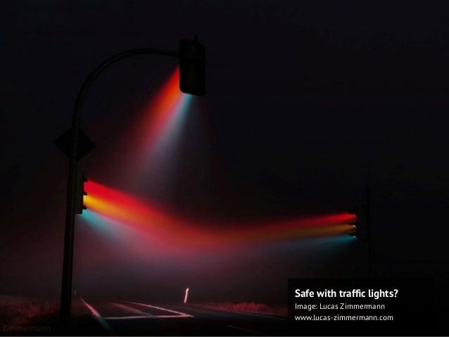 Safe with traffic lights? Image: Lucas Zimmermann www.lucas-zimmermann.com