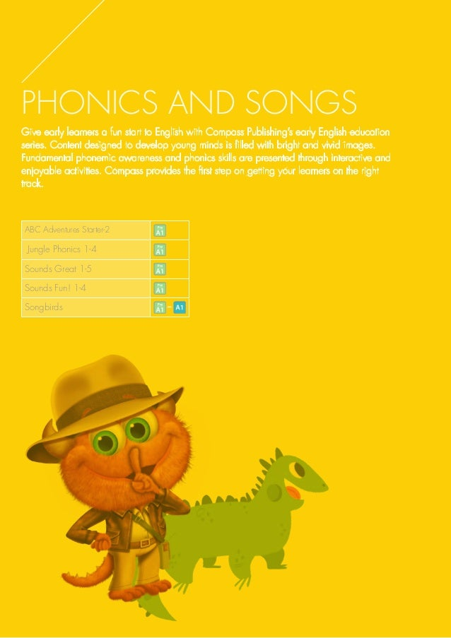 PHONICS AND SONGS Give early learners a fun start to English with Compass Publishing's early English education series. Con...