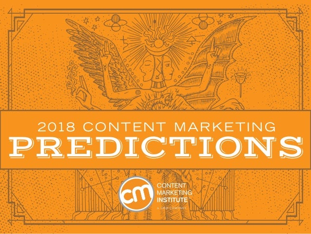 2018 CONTENT MARKETING PREDICTIONS