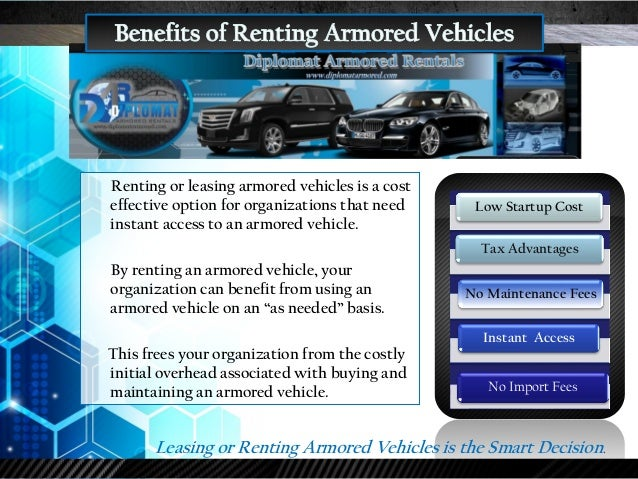 Renting or leasing armored vehicles is a cost effective option for organizations that need instant access to an armored ve...