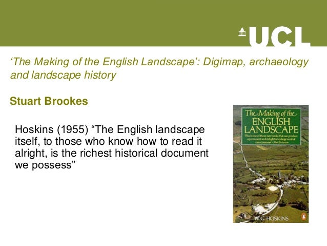 "'The Making of the English Landscape': Digimap, archaeology and landscape history Stuart Brookes Hoskins (1955) ""The Engli..."