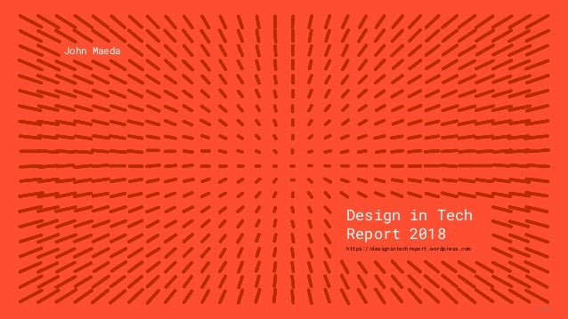 3/10/2018 2018 Design In Tech Report http://jmmbp001.local:5757/?ckcachecontrol=1520689902#16 1/90 John Maeda Design in Te...
