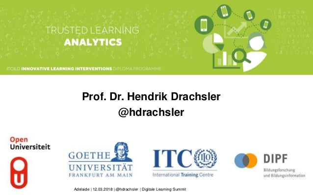 Prof. Dr. Hendrik Drachsler @hdrachsler Adelaide | 12.03.2018 | @hdrachsler | Digitale Learning Summit