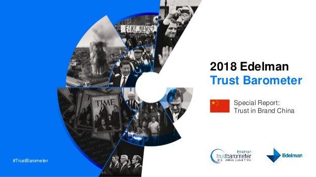 #TrustBarometer 2018 Edelman Trust Barometer Special Report: Trust in Brand China