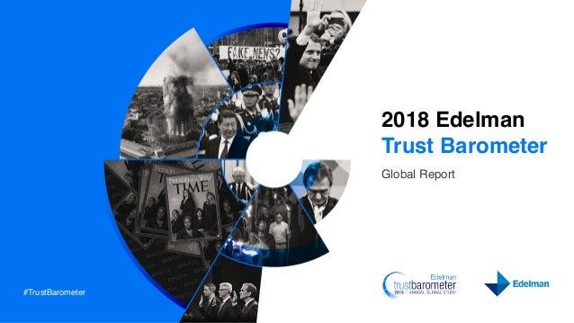 #TrustBarometer 2018 Edelman Trust Barometer Global Report