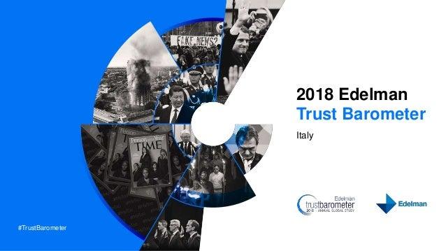 #TrustBarometer 2018 Edelman Trust Barometer Italy