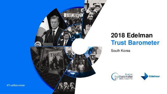 #TrustBarometer 2018 Edelman Trust Barometer South Korea ㅍ