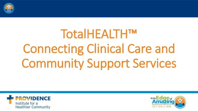 TotalHEALTH™ Connecting Clinical Care and Community Support Services