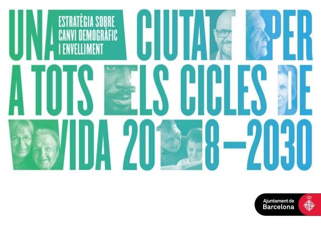 Mesura de govern: Estratègia sobre canvi demogràfic i envelliment: una ciutat per a tots els cicles de vida (2018-2030) Di...
