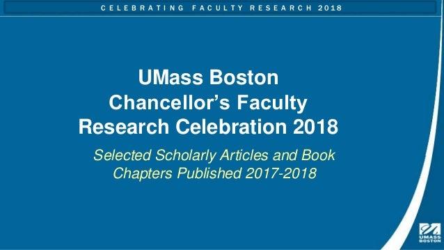 Umass Boston Chancellor S Faculty Research Celebration 2018 Slideshow