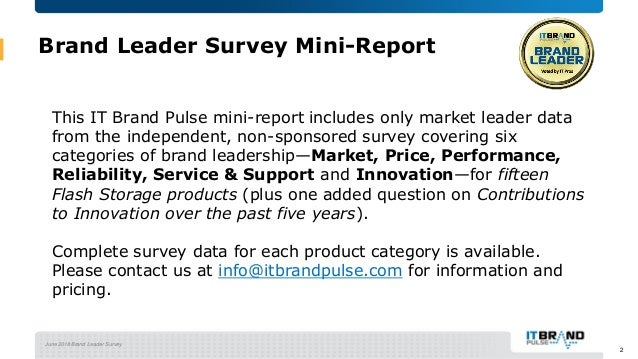 June 2018 Brand Leader Survey Brand Leader Survey Mini-Report This IT Brand Pulse mini-report includes only market leader ...