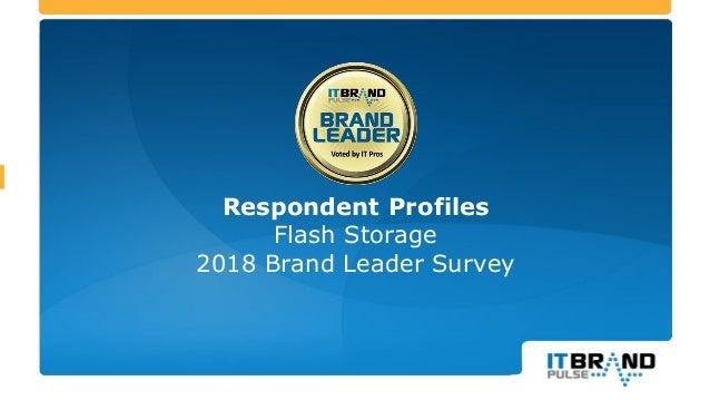 Respondent Profiles Flash Storage 2018 Brand Leader Survey