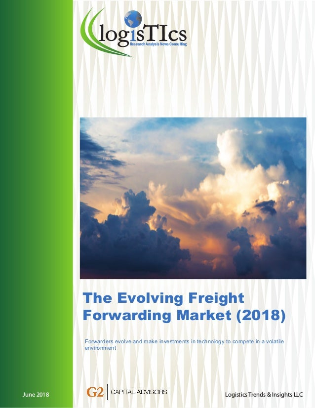 The Evolving Freight Forwarding Market (2018) Forwarders evolve and m…