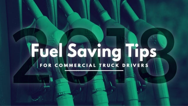 2018 Fuel Saving Tips for Commercial Truck Drivers