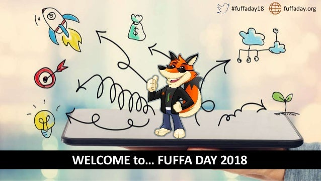 Fuffa Day 2018 #fuffaday WELCOME to… FUFFA DAY 2018 fuffaday.org#fuffaday18