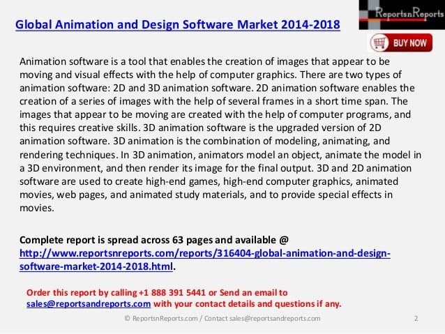 global 3d animation software market Market synopsis: global 3d animation software market estimated to be valued us$ 11 bn in 2017 and poised to grow at cagr of +11% over 2018-2023 a market for 3d animation software projected to reach us$ 20 bn by 2023 market aspects of 3d animation software: the global 3d animation.