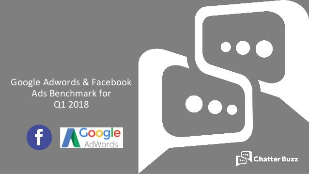 Google Adwords & Facebook Ads Benchmark for Q1 2018