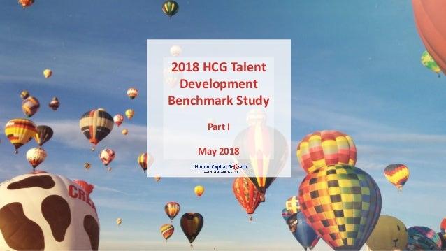 CopyrightHumanCapitalGrowth.AllRightsReserved. 2018 HCG Talent Development Benchmark Study 2018 HCG Talent Development Ben...