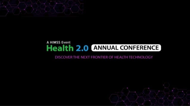 2018 Health 2.0 Annual Conference Highlights