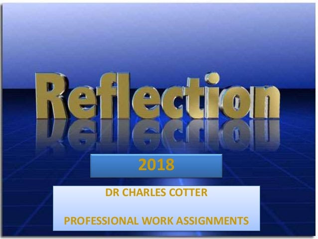 2018 DR CHARLES COTTER PROFESSIONAL WORK ASSIGNMENTS