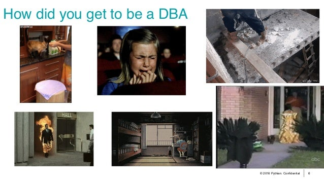 © 2016 Pythian. Confidential 6 How did you get to be a DBA
