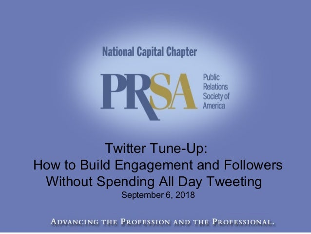Cover Slide Twitter Tune-Up: How to Build Engagement and Followers Without Spending All Day Tweeting September 6, 2018
