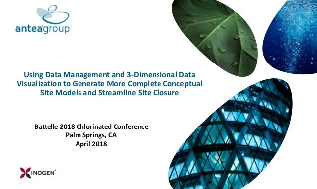 Using Data Management and 3-Dimensional Data Visualization to Generate More Complete Conceptual Site Models and Streamline...