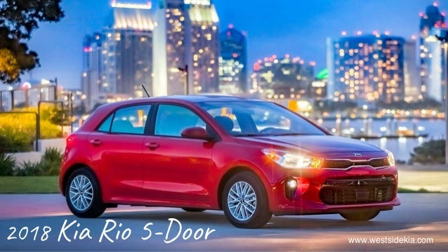2018 Kia Rio 5 Door Www.westsidekia.com ...