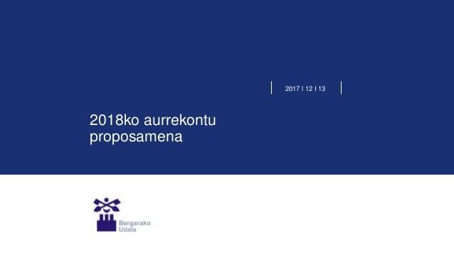 2018ko aurrekontu proposamena 2017 l 12 I 13
