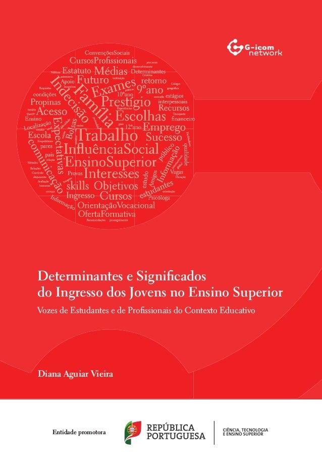 Vozes de Estudantes e de Profissionais do Contexto Educativo Diana Aguiar Vieira Entidade promotora Determinantes e Signif...
