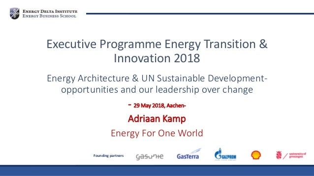 Founding partners Energy Architecture & UN Sustainable Development- opportunities and our leadership over change - 29 May ...