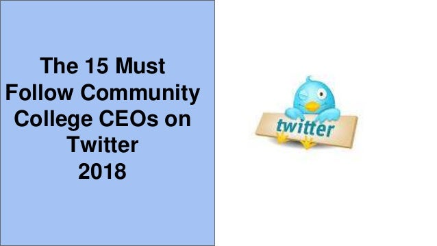 The 15 Must Follow Community College CEOs on Twitter 2018