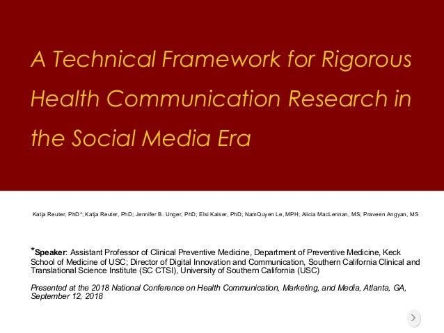 A Technical Framework for Rigorous Health Communication Research in the Social Media Era Katja Reuter, PhD*; Katja Reuter,...