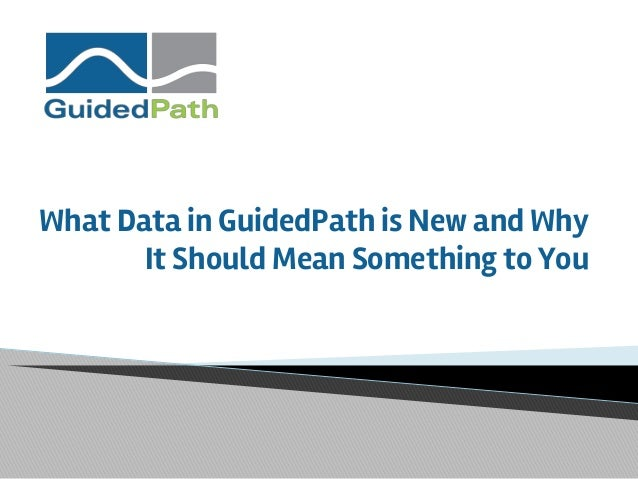 What Data in GuidedPath is New and Why It Should Mean Something to You