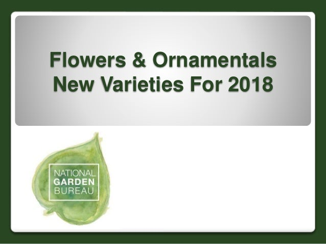 Flowers & Ornamentals New Varieties For 2018