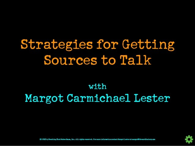 Strategies for Getting Sources to Talk © 2018 by Teaching That Makes Sense, Inc. All rights reserved. For more information...