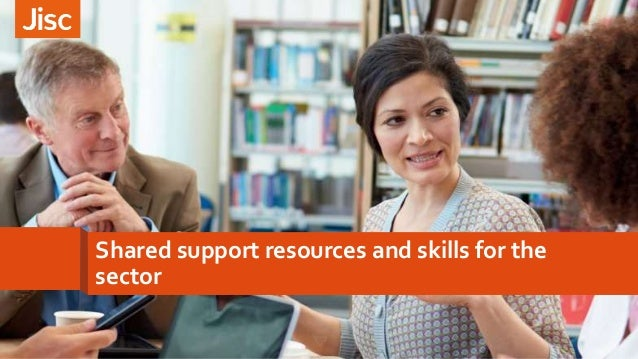Shared support resources and skills for the sector