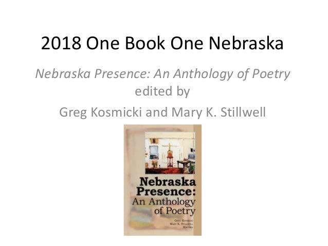 2018 One Book One Nebraska Nebraska Presence: An Anthology of Poetry edited by Greg Kosmicki and Mary K. Stillwell