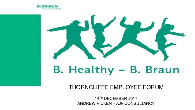THORNCLIFFE EMPLOYEE FORUM 14TH DECEMBER 2017 ANDREW PICKEN – AJP CONSULTANCY