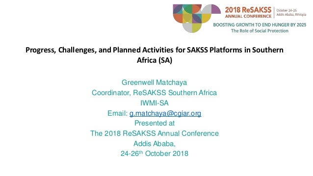 Progress, Challenges, and Planned Activities for SAKSS Platforms in Southern Africa (SA) Greenwell Matchaya Coordinator, R...