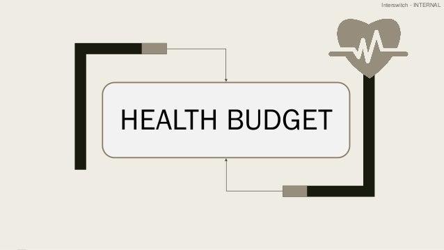 Interswitch - INTERNAL HEALTH BUDGET