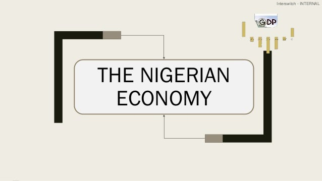 Interswitch - INTERNAL THE NIGERIAN ECONOMY